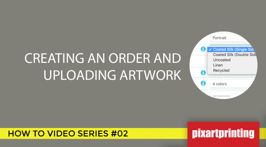 How to Create an Order & Upload Artwork on Pixartprinting.com